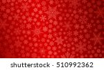 christmas background of big and ... | Shutterstock . vector #510992362