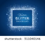 shiny background with glitter... | Shutterstock .eps vector #511040146