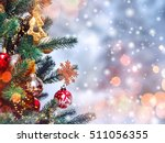 Stock photo christmas tree background and christmas decorations with snow blurred sparking glowing happy 511056355