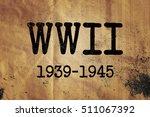 world war 2 graphic wwii | Shutterstock . vector #511067392