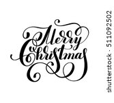 black and white hand lettering... | Shutterstock .eps vector #511092502
