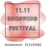 november 11 shopping festival... | Shutterstock . vector #511153582