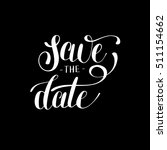 save the date black and white... | Shutterstock . vector #511154662