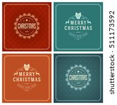 christmas greeting cards... | Shutterstock .eps vector #511173592