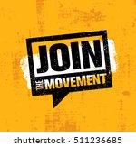 join the movement motivation... | Shutterstock .eps vector #511236685
