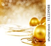 christmas balls and copy space  | Shutterstock . vector #511239088