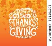 hand drawn happy thanksgiving... | Shutterstock .eps vector #511261378