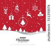 merry christmas and happy new... | Shutterstock .eps vector #511350076