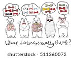 hand drawn hipster  bears and... | Shutterstock .eps vector #511360072