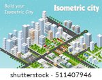 megapolis 3d isometric three... | Shutterstock .eps vector #511407946