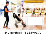 man use mobile phone  blur... | Shutterstock . vector #511599172