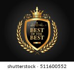 best of the best  luxury and... | Shutterstock .eps vector #511600552