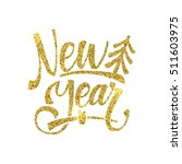gold happy new year card.... | Shutterstock . vector #511603975