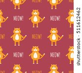 cute cats vector seamless... | Shutterstock .eps vector #511612462