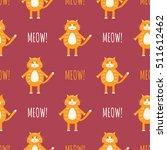 cute cats vector seamless... | Shutterstock .eps vector #511612462
