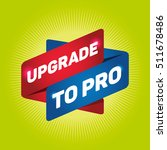 upgrade to pro arrow tag sign.   Shutterstock .eps vector #511678486
