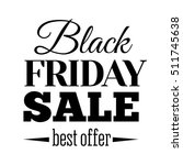 black friday sale inscription... | Shutterstock .eps vector #511745638