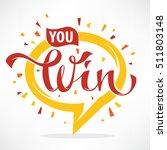 you win   vector congratulation ... | Shutterstock .eps vector #511803148