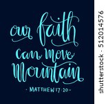 our faith can move mountains.... | Shutterstock .eps vector #512014576