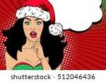 pop art wow christmas girl.... | Shutterstock .eps vector #512046436