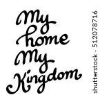my home  my kingdom vector | Shutterstock .eps vector #512078716