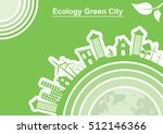 ecology connection  concept... | Shutterstock .eps vector #512146366