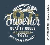 vintage typography for apparel  ... | Shutterstock .eps vector #512261332