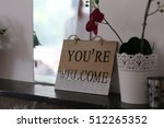 you are welcome words on wooden ...   Shutterstock . vector #512265352