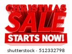 christmas sale starts now  ... | Shutterstock . vector #512332798