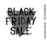 black friday sale handwritten... | Shutterstock . vector #512333842