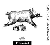 hand drawn sketch roasted pig.... | Shutterstock .eps vector #512407342