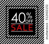 sale banner with 40 percent... | Shutterstock .eps vector #512432152