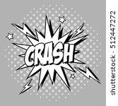 bubble pop art of crash design | Shutterstock .eps vector #512447272