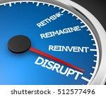 disrupt rethink reimagine... | Shutterstock . vector #512577496
