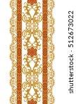 vertical floral border. pattern ... | Shutterstock . vector #512673022