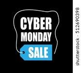 cyber monday sale inscription... | Shutterstock .eps vector #512690398