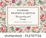vintage greeting invitation... | Shutterstock .eps vector #512707726