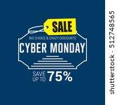 cyber monday sale design...   Shutterstock .eps vector #512748565
