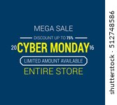 cyber monday sale design... | Shutterstock .eps vector #512748586