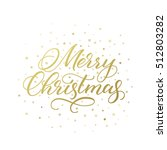 merry christmas greeting card.... | Shutterstock .eps vector #512803282