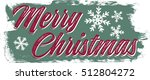 vintage merry christmas holiday ... | Shutterstock .eps vector #512804272