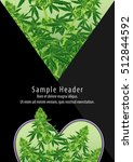 marijuana cannabis heart flyer... | Shutterstock .eps vector #512844592