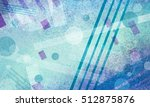 abstract background with circle ... | Shutterstock . vector #512875876