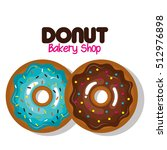 delicious donuts bakery shop | Shutterstock .eps vector #512976898