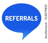 referrals. blue speech bubble.... | Shutterstock .eps vector #513079855