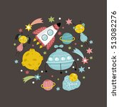 cartoon space objects. cartoon... | Shutterstock .eps vector #513082276