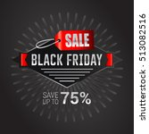 black friday sale inscription... | Shutterstock .eps vector #513082516