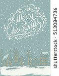 vector merry christmas and new... | Shutterstock .eps vector #513084736