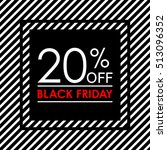 20  off. black friday sale and... | Shutterstock .eps vector #513096352