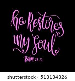 he restores my soul. hand drawn ... | Shutterstock .eps vector #513134326
